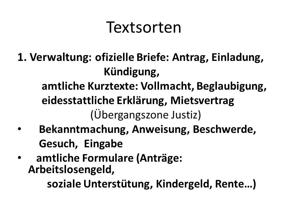 Textsorten 1. Verwaltung: ofizielle Briefe: Antrag, Einladung,