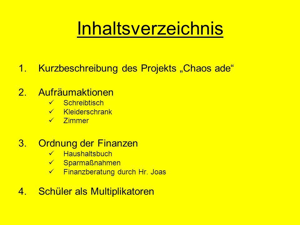 """Inhaltsverzeichnis Kurzbeschreibung des Projekts """"Chaos ade"""