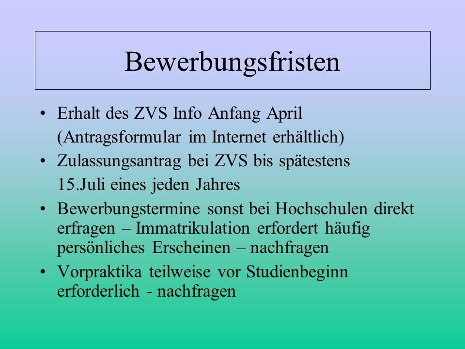 Bewerbungsfristen Erhalt des ZVS Info Anfang April