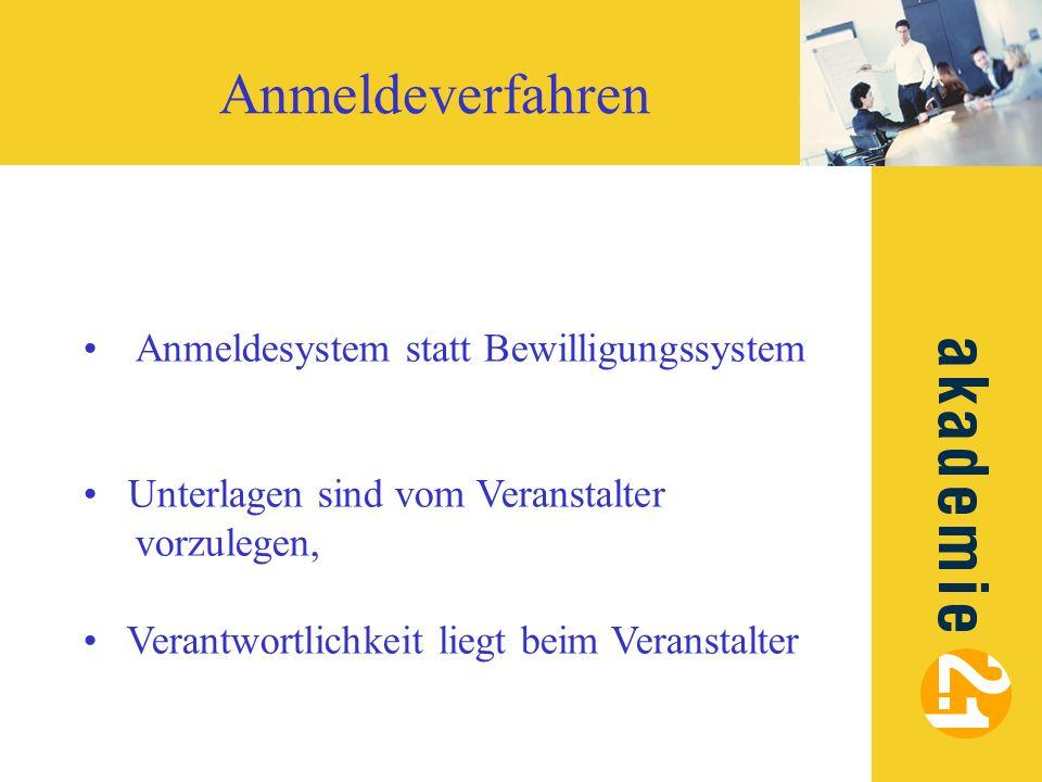 Anmeldeverfahren Anmeldesystem statt Bewilligungssystem