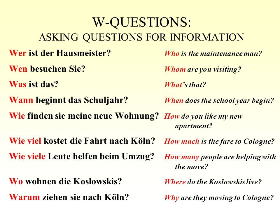 W-QUESTIONS: ASKING QUESTIONS FOR INFORMATION