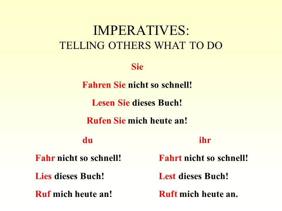 IMPERATIVES: TELLING OTHERS WHAT TO DO