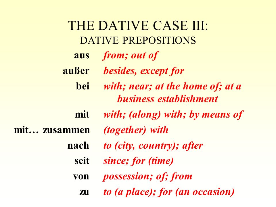 THE DATIVE CASE III: DATIVE PREPOSITIONS