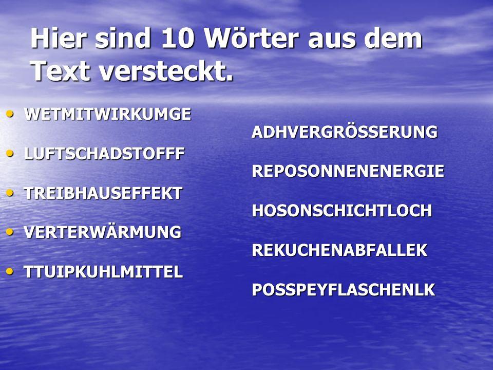 Hier sind 10 Wörter aus dem Text versteckt.