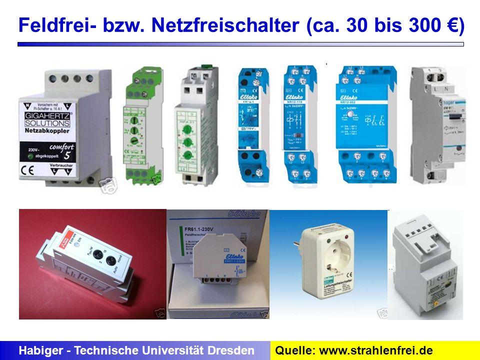 Feldfrei- bzw. Netzfreischalter (ca. 30 bis 300 €)