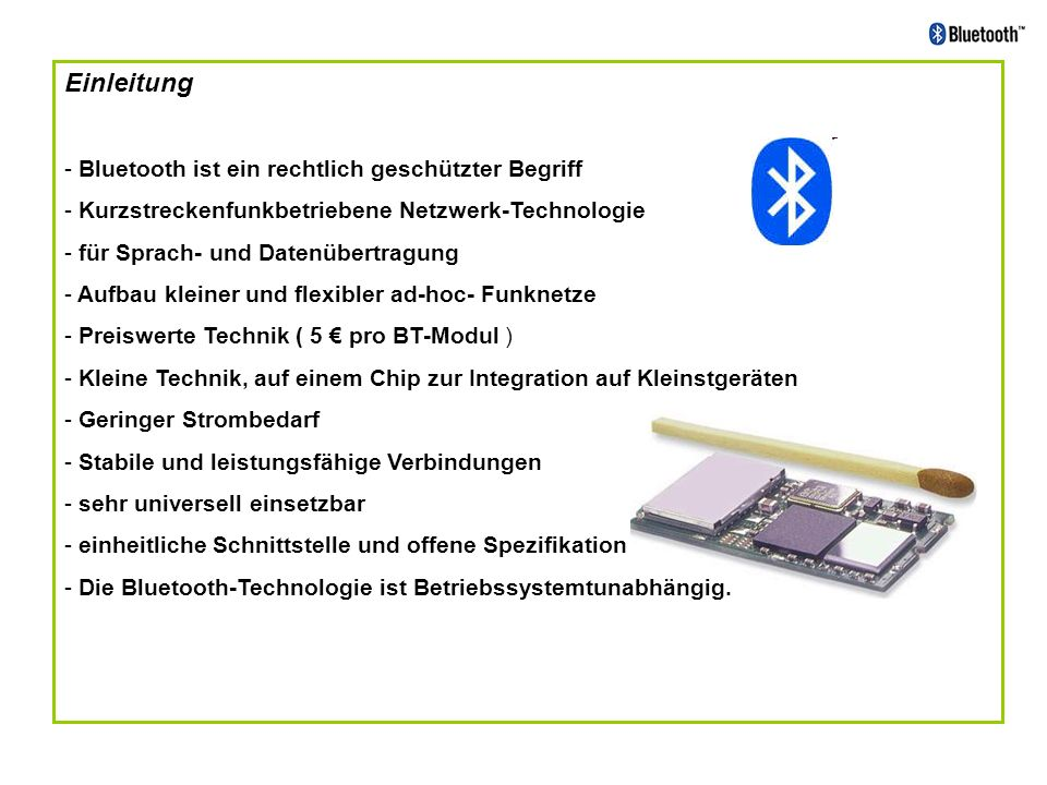 Einleitung Bluetooth ist ein rechtlich geschützter Begriff