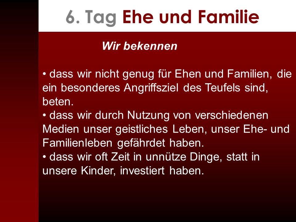 6. Tag Ehe und Familie Wir bekennen