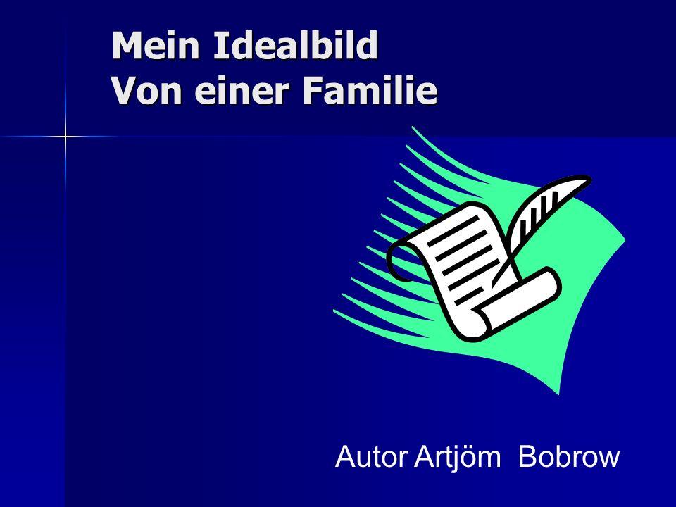 Mein Idealbild Von einer Familie