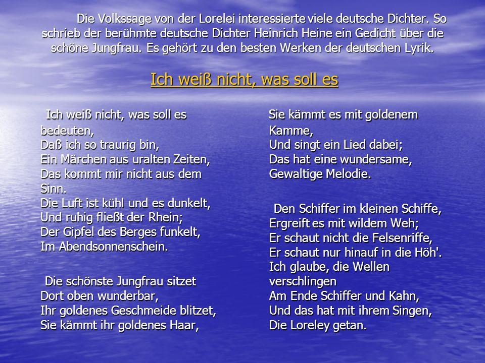 Die Volkssage von der Lorelei interessierte viele deutsche Dichter