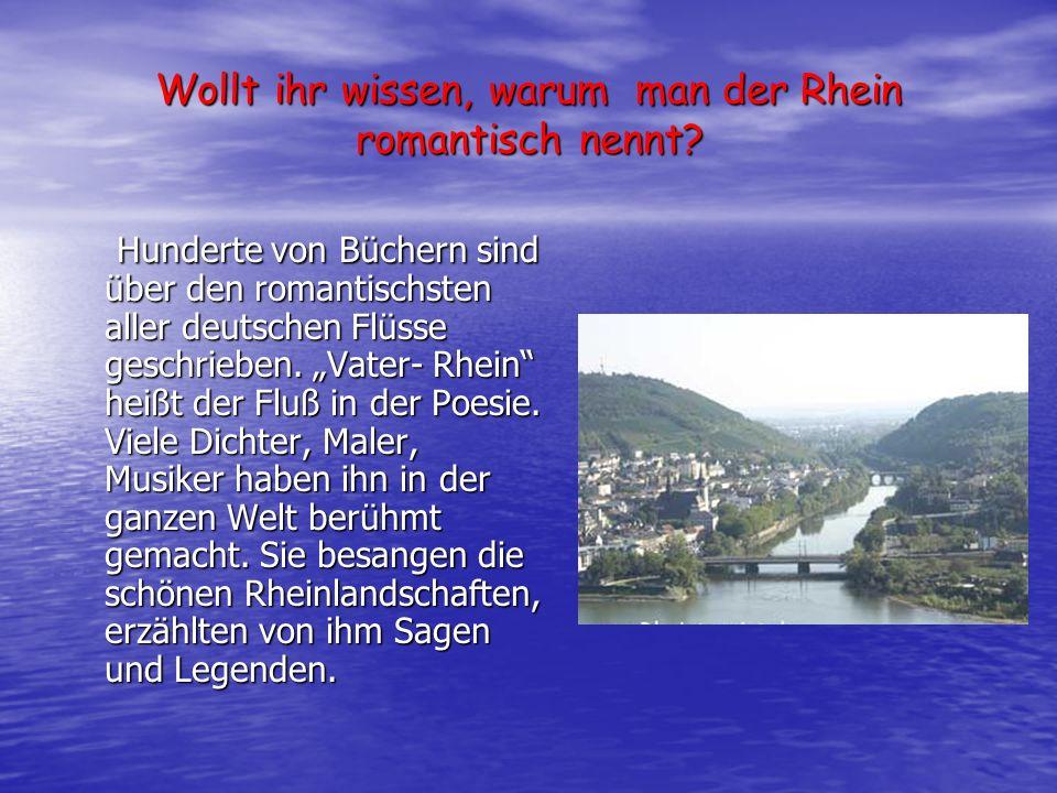 Wollt ihr wissen, warum man der Rhein romantisch nennt