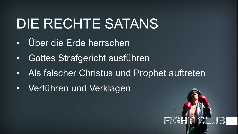 DIE RECHTE SATANS Über die Erde herrschen
