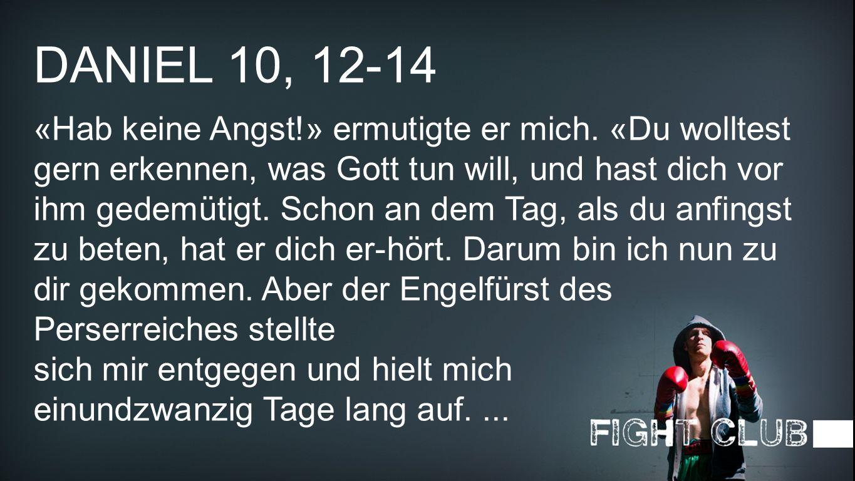 Daniel 10, 12-14 1