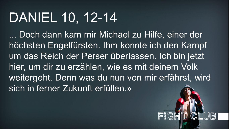 Daniel 10, 12-14 2