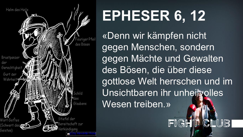 Epheser 6, 12 EPHESER 6, 12.