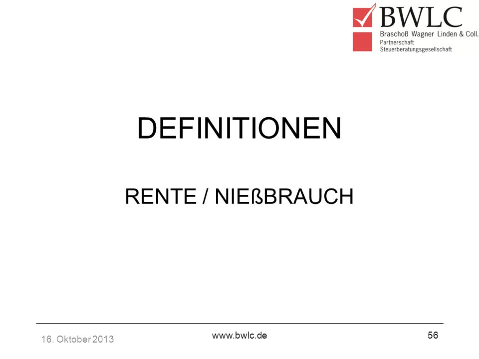 DEFINITIONEN RENTE / NIEßBRAUCH 16. Oktober 2013 www.bwlc.de