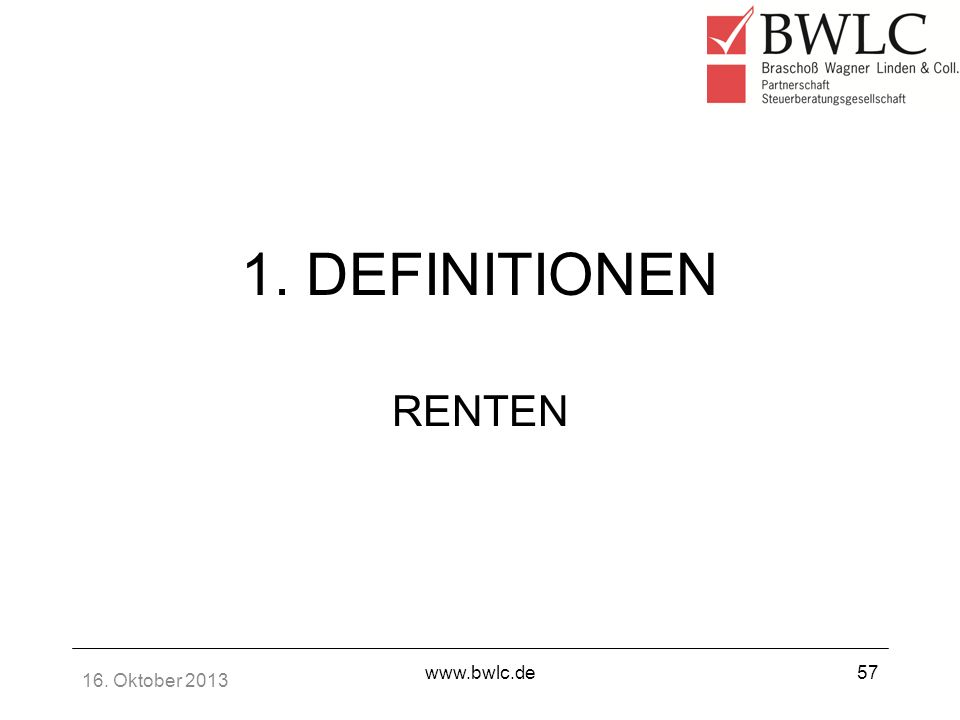 1. DEFINITIONEN RENTEN 16. Oktober 2013 www.bwlc.de