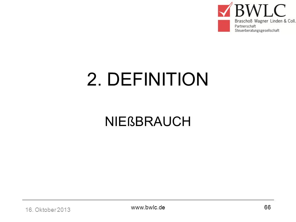 2. DEFINITION NIEßBRAUCH 16. Oktober 2013 www.bwlc.de