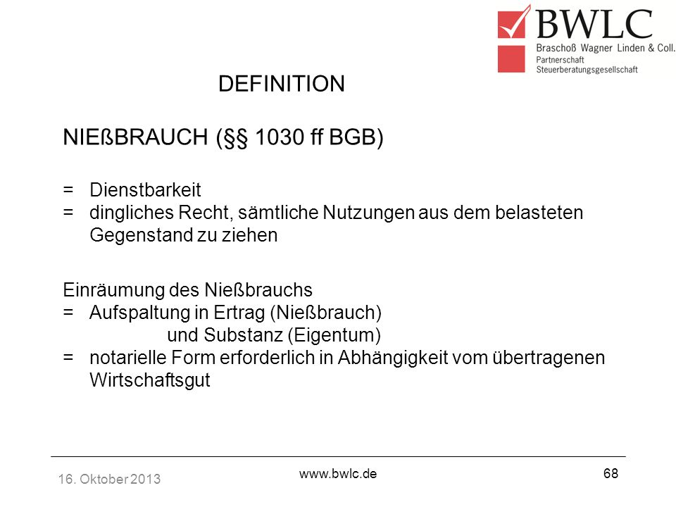 DEFINITION NIEßBRAUCH (§§ 1030 ff BGB) Dienstbarkeit