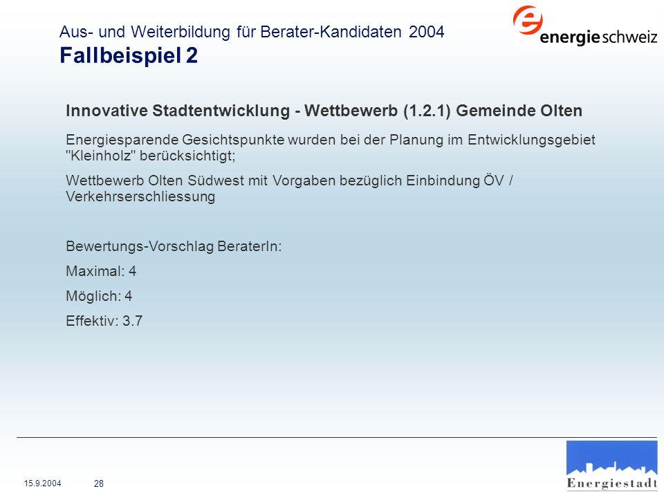 Aus- und Weiterbildung für Berater-Kandidaten 2004 Fallbeispiel 2