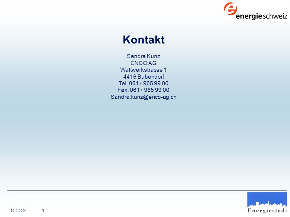 Kontakt Sandra Kunz ENCO AG Wattwerkstrasse 1 4416 Bubendorf