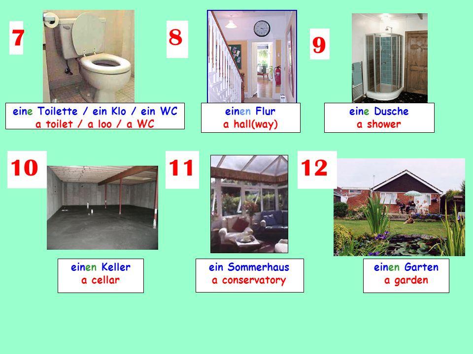 eine Toilette / ein Klo / ein WC