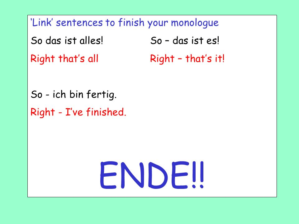 ENDE!! 'Link' sentences to finish your monologue