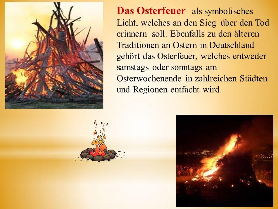 Das Osterfeuer als symbolisches Licht, welches an den Sieg über den Tod erinnern soll.