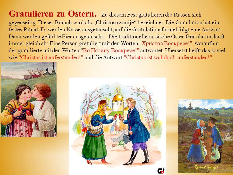 Gratulieren zu Ostern. Zu diesem Fest gratulieren die Russen sich gegenseitig.
