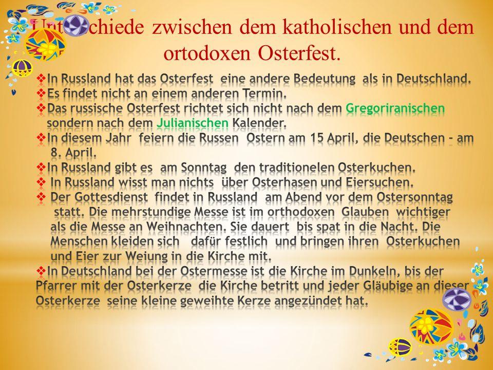 Unterschiede zwischen dem katholischen und dem ortodoxen Osterfest.
