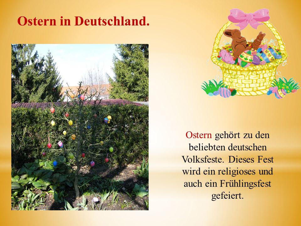 Ostern in Deutschland. Ostern gehӧrt zu den beliebten deutschen Volksfeste.
