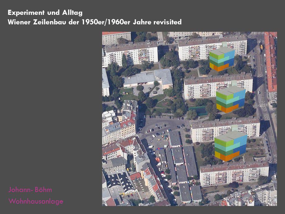 Experiment und AlltagWiener Zeilenbau der 1950er/1960er Jahre revisited.