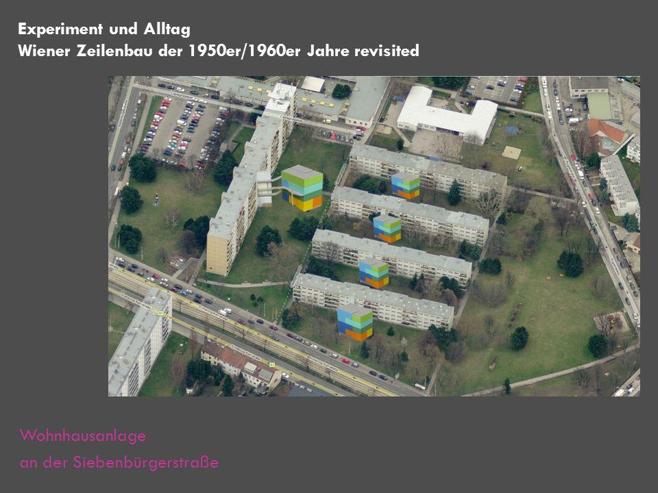 Experiment und Alltag Wiener Zeilenbau der 1950er/1960er Jahre revisited.