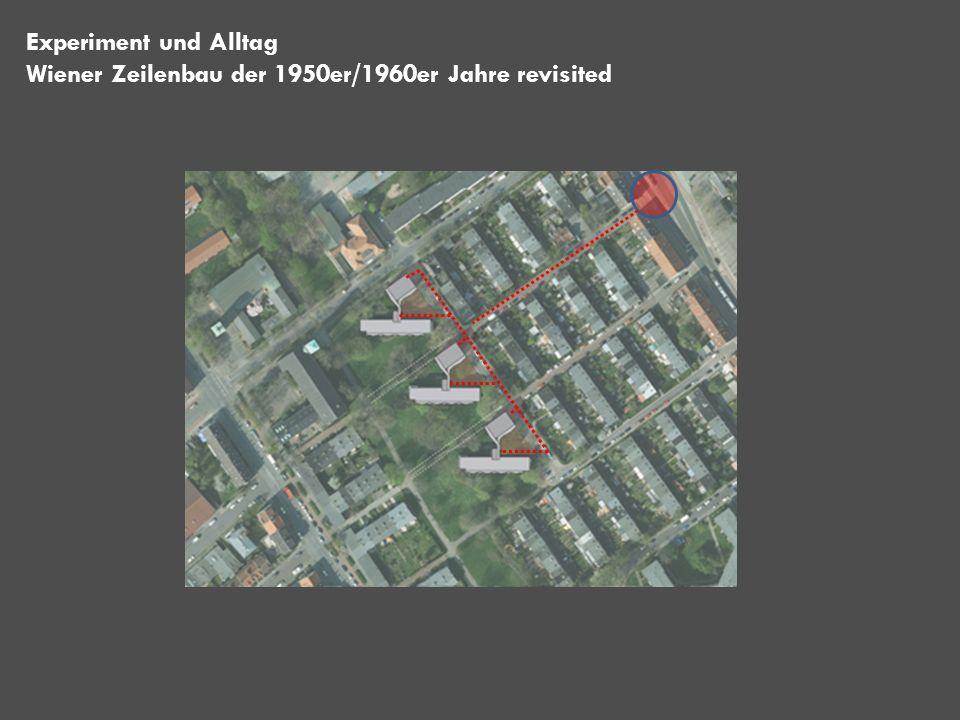 Experiment und Alltag Wiener Zeilenbau der 1950er/1960er Jahre revisited