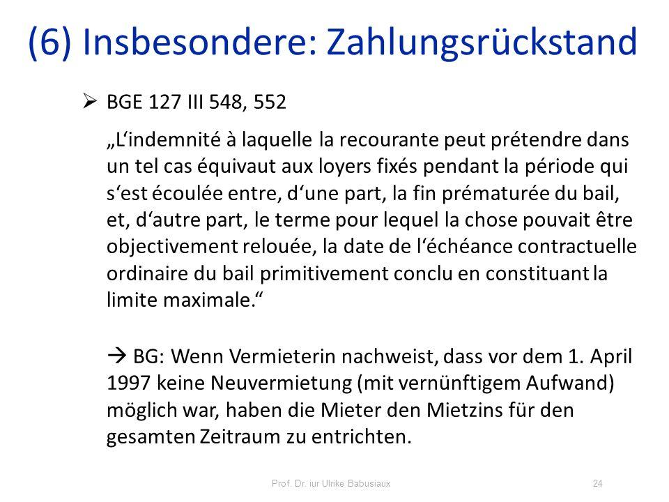 (6) Insbesondere: Zahlungsrückstand