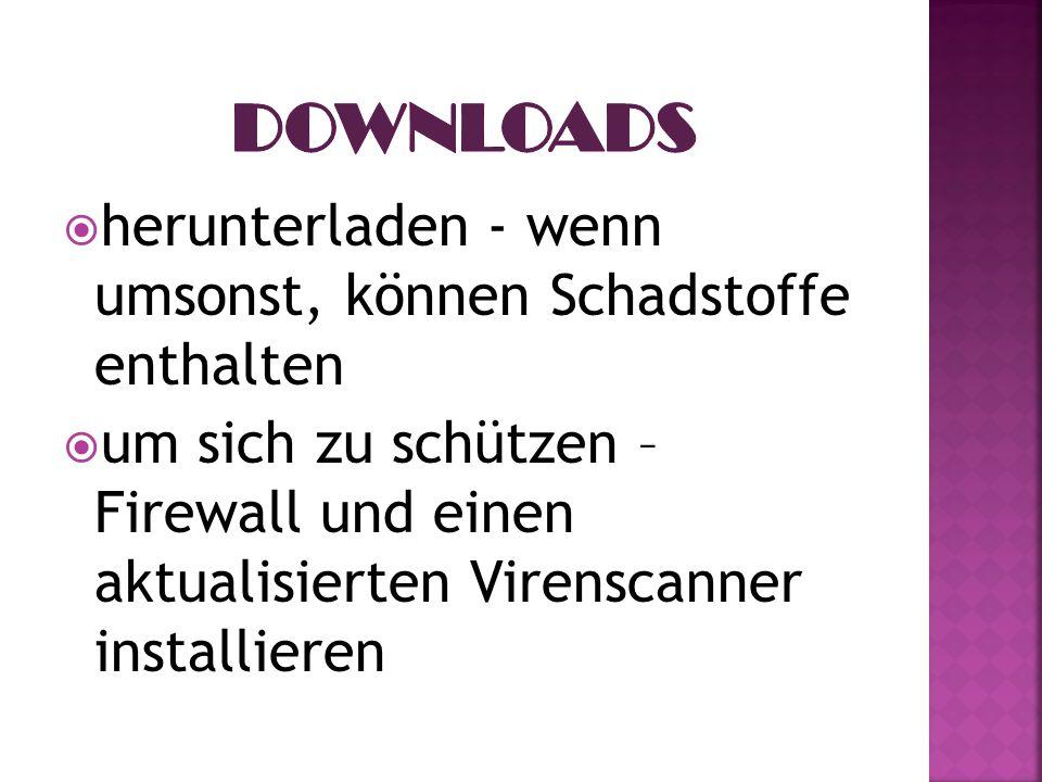 Downloads herunterladen - wenn umsonst, können Schadstoffe enthalten