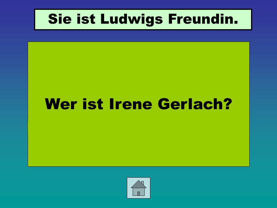Sie ist Ludwigs Freundin.