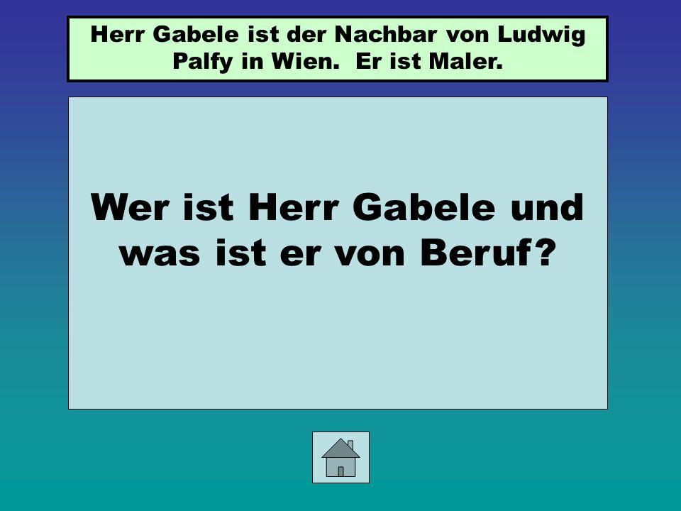 Wer ist Herr Gabele und was ist er von Beruf