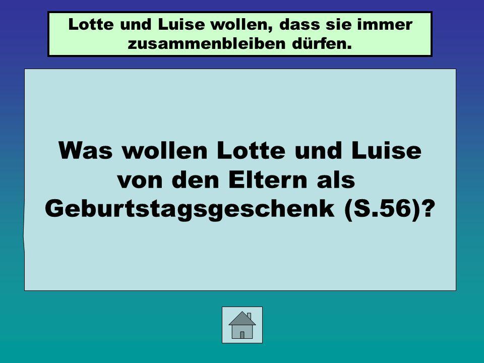 Was wollen Lotte und Luise von den Eltern als