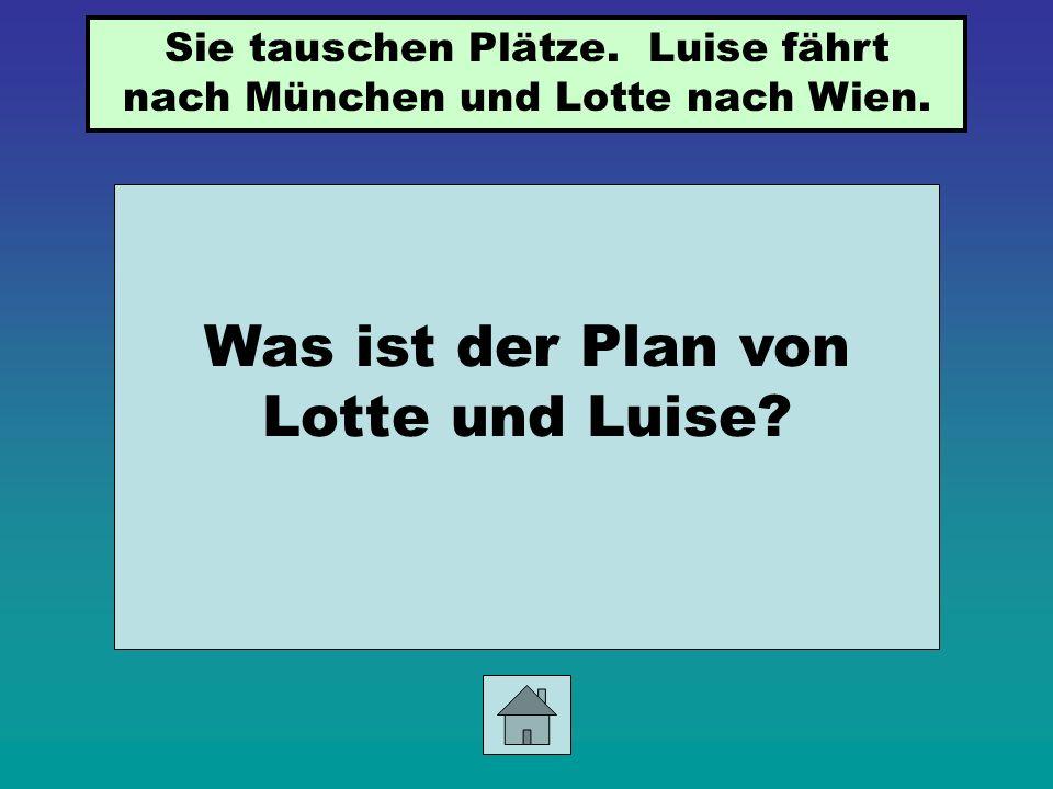 Was ist der Plan von Lotte und Luise
