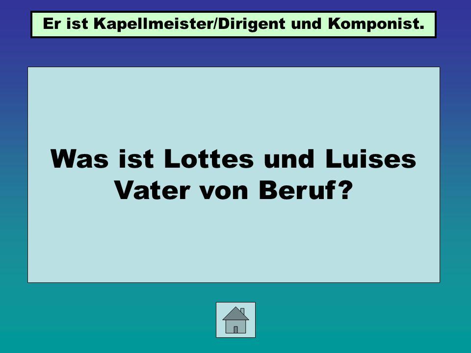 Was ist Lottes und Luises Vater von Beruf