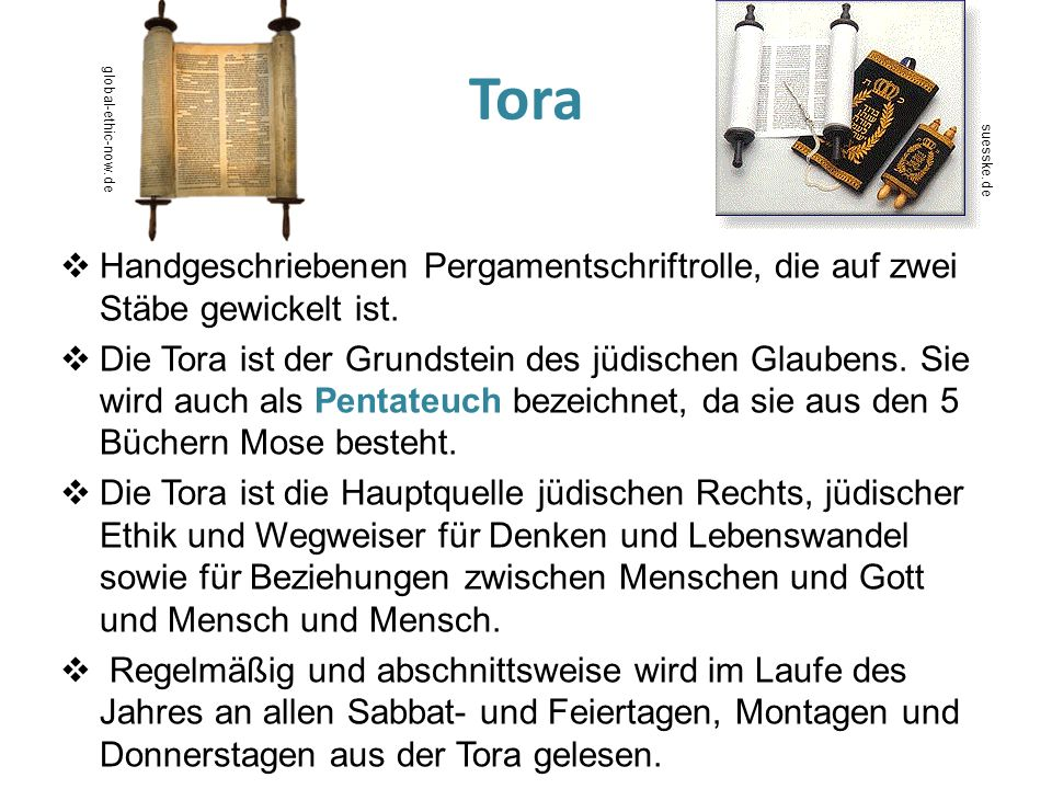 Tora global-ethic-now.de. suesske.de. Handgeschriebenen Pergamentschriftrolle, die auf zwei Stäbe gewickelt ist.