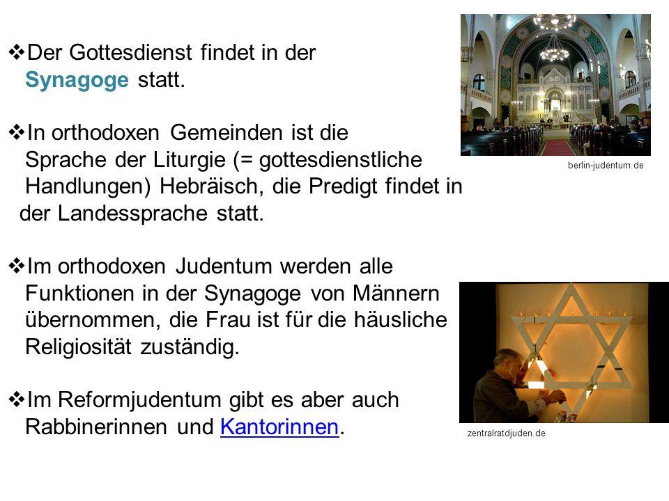 Der Gottesdienst findet in der Synagoge statt.