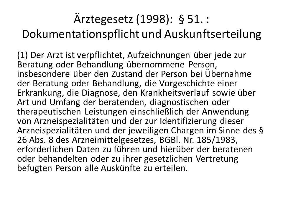 Ärztegesetz (1998): § 51. : Dokumentationspflicht und Auskunftserteilung