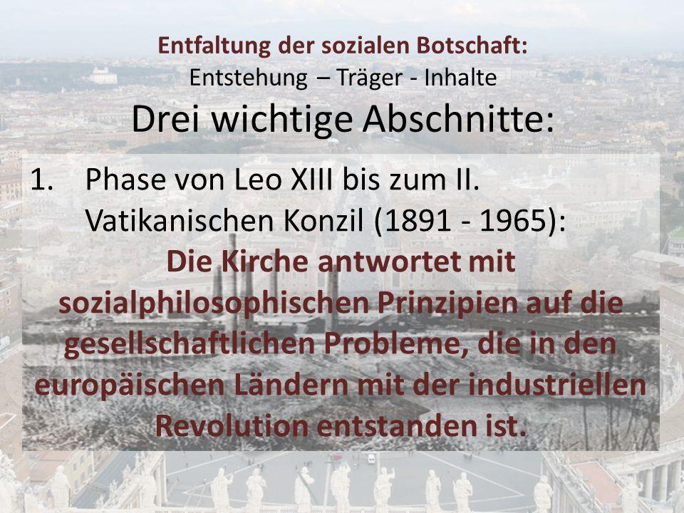 Phase von Leo XIII bis zum II. Vatikanischen Konzil (1891 - 1965):