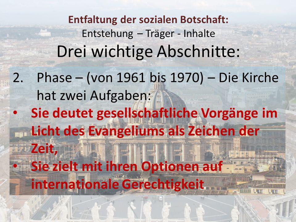 Phase – (von 1961 bis 1970) – Die Kirche hat zwei Aufgaben: