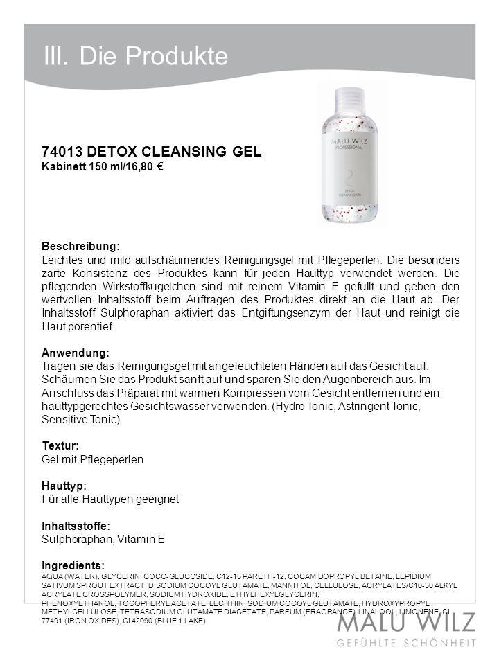 III. Die Produkte I. Die neuen Wirkstoffe 74013 DETOX CLEANSING GEL