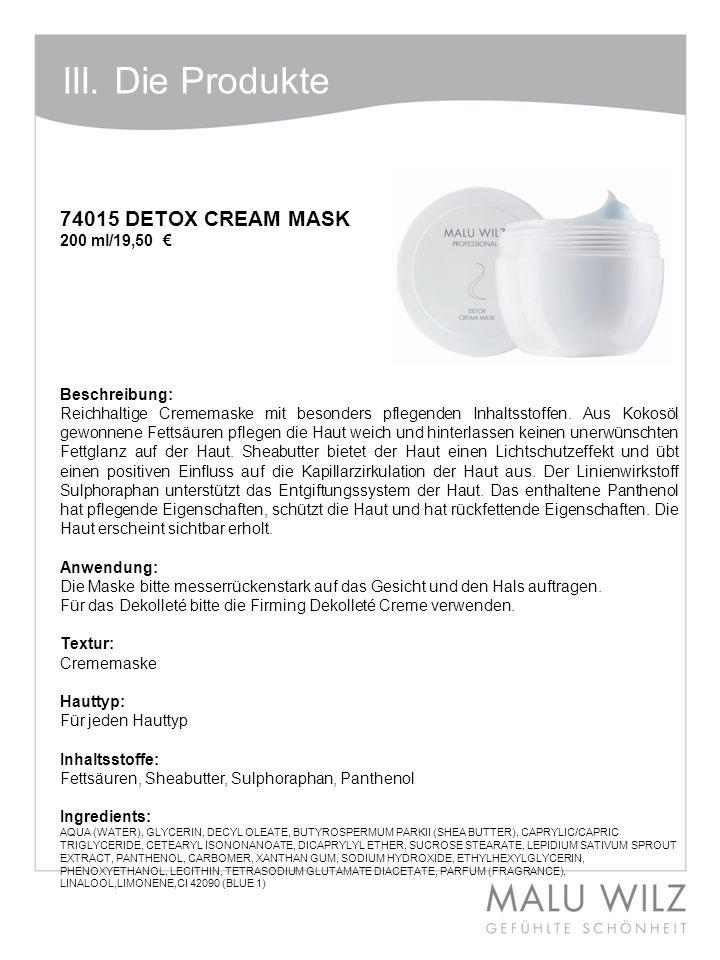 III. Die Produkte I. Die neuen Wirkstoffe 74015 DETOX CREAM MASK