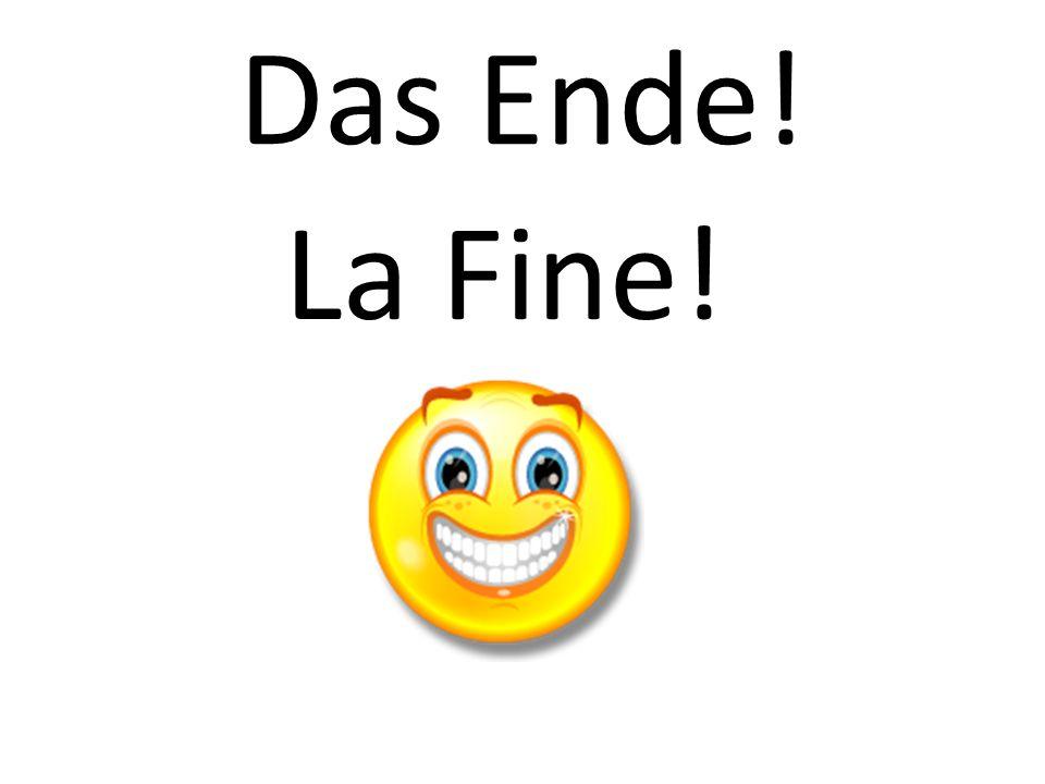 Das Ende! La Fine!