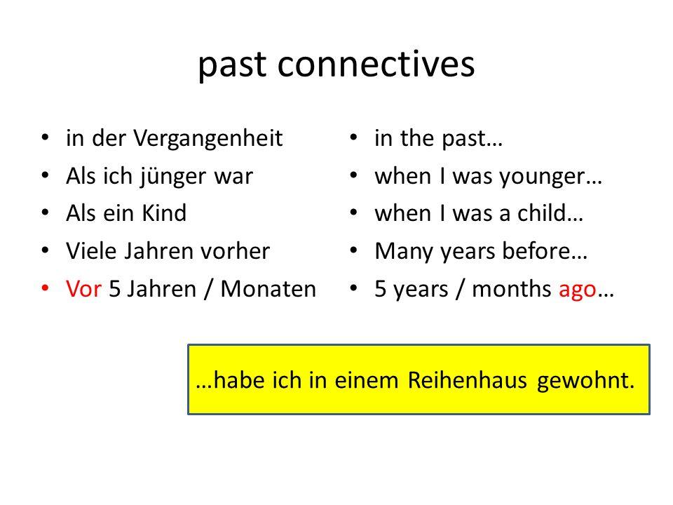 past connectives in der Vergangenheit Als ich jünger war Als ein Kind