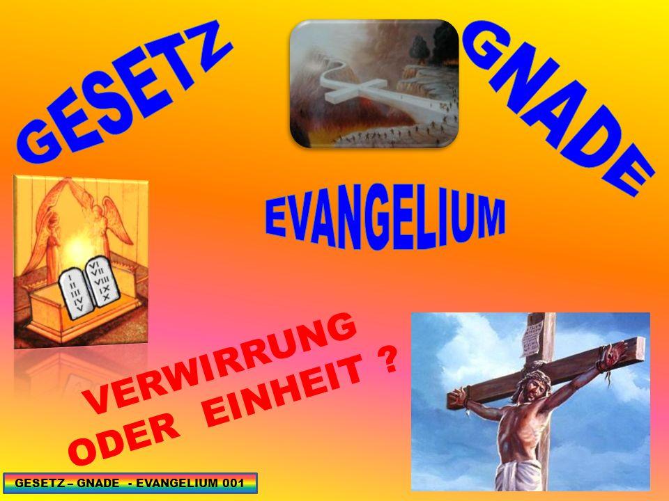 GESETZ GNADE EVANGELIUM